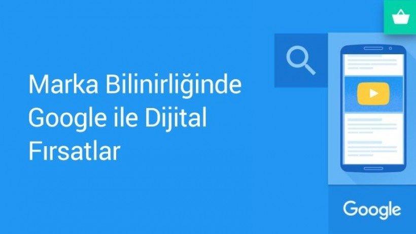 Marka Bilinirliğinde Google ile Özel Dijital Fırsatlar